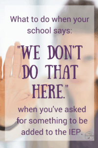 if school says we don't do that here for an IEP what you can do woman holding her hand up as if saying stop