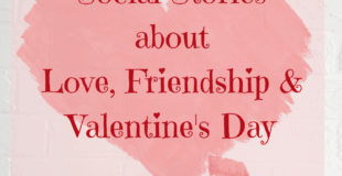 16 printable social stories about Valentine's Day, Love and Friendship