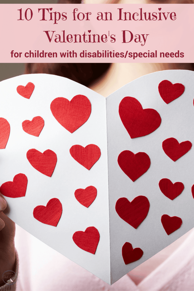 Does your child struggle at Valentine's Day due to their disability or special needs? Be proactive! Here are some tips to have an inclusive Valentine's Day that's fun for everyone.