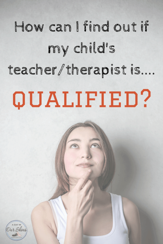 How can I find out if my child's teacher_therapist is qualified