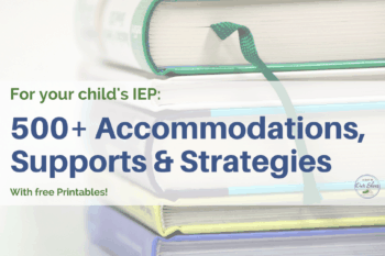 Essential List of 500+ accommodations and strategies (SDIs) for your IEP meeting.