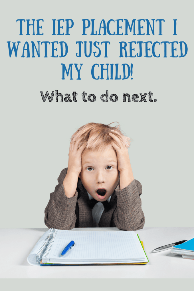 Ack! The private {out of district} IEP placement I wanted just rejected my child! Your school district has agreed to private placement, but now the placement has rejected your child. Here's what to do.