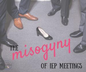 misogyny of IEP meetings