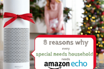 8 reasons why every special needs household needs Amazon Echo