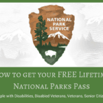 How to get your FREE Lifetime National Parks Pass~Disabilities, 4th grade, Seniors, Veterans.