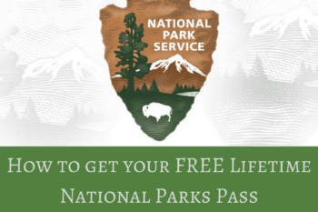 How to get your Lifetime National Parks Pass~Disabilities, 4th grade, Seniors, Veterans.