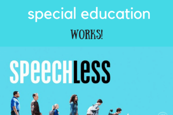 No, ABC, that's not how special education works. {I'm not speechless about Speechless.}