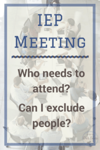 IEP team members can i exclude people who needs to attend group of adults sitting at a table having a meeting
