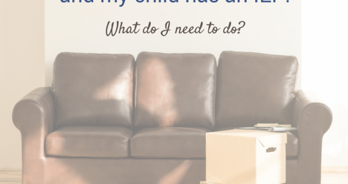 My child has an IEP and we're moving! What do I need to do?