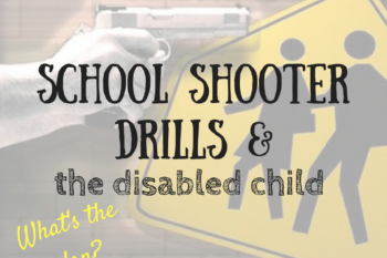 6 Questions for Parents to ask about School Shooter Lockdown Drills and Disabled Students