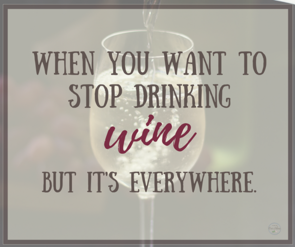 How Moms can stop drinking wine