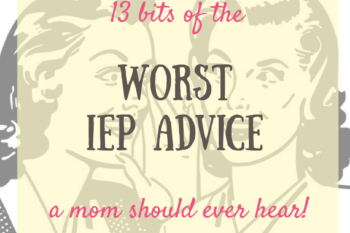 13 worst pieces of IEP advice I've ever heard (and even tried some!)