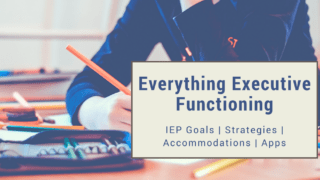27 Measurable IEP Goals for Executive Functioning | Accommodations | Strategies