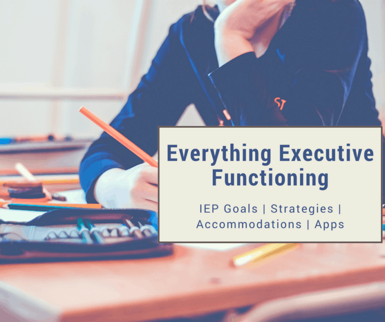 Executive Functioning | Measurable IEP Goals | Accommodations | Strategies