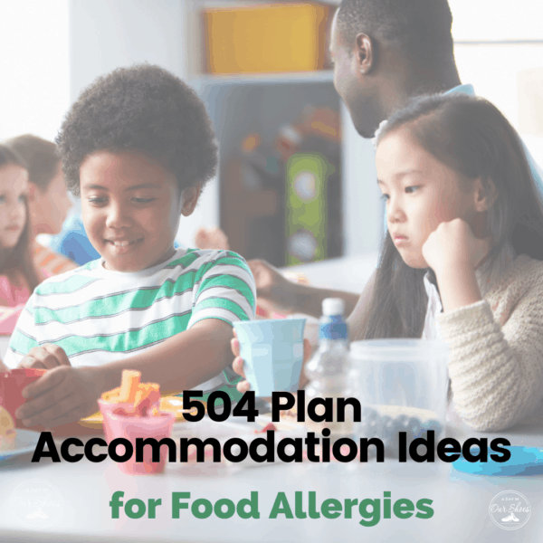 23 Accommodations to Include in your 504 Plan for Food Allergies.