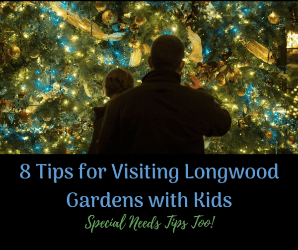 8 Tips for Visiting Longwood Gardens with Kids