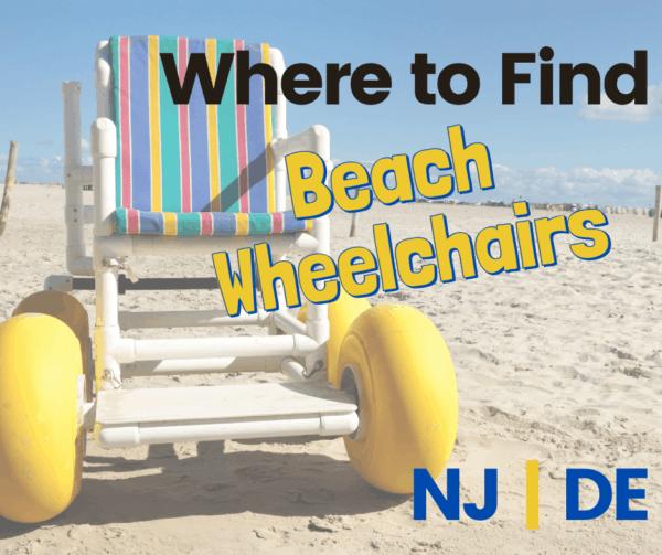 Best Accessible Beaches & Beach Wheelchair Rentals    Delaware   NJ