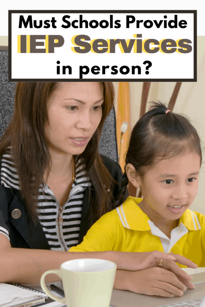 Can a Child Receive In-Person IEP Services if the School is Doing Distance Learning? YES.
