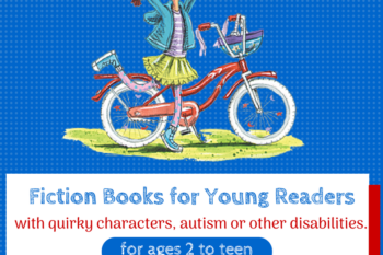 15 Fiction Books for Kids with Characters who have Autism or Disabilities.