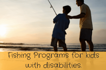 Fishing Programs and Opportunities  for Kids with Disabilities