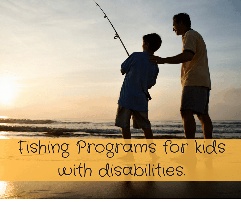 programs for fishing for Kids with Disabilities father and son standing with fishing pole fishing together