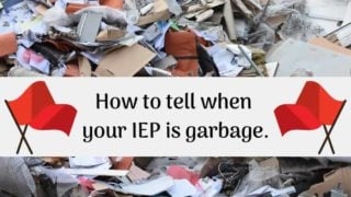 7 Red Flags that your IEP is Garbage. {and what to do about it!}
