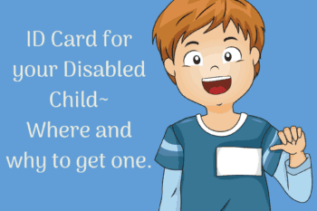 Photo ID for your Disabled Child~Where and Why to get one.
