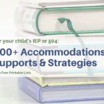 Essential List of 500+ Accommodations and Strategies for your IEP or 504.