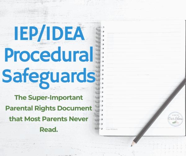 IDEA Procedural Safeguards | The IEP Parents' Rights Document that most Parents never read.