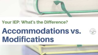 What's the Difference between IEP Accommodations and Modifications?