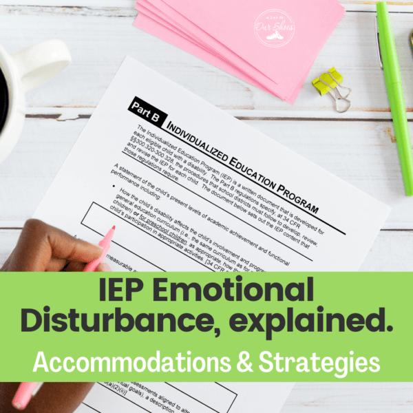 Understanding the Emotional Disturbance IEP Category | Criteria | Accommodations | Strategies