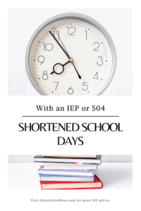 shortened school days with an IEP or 504