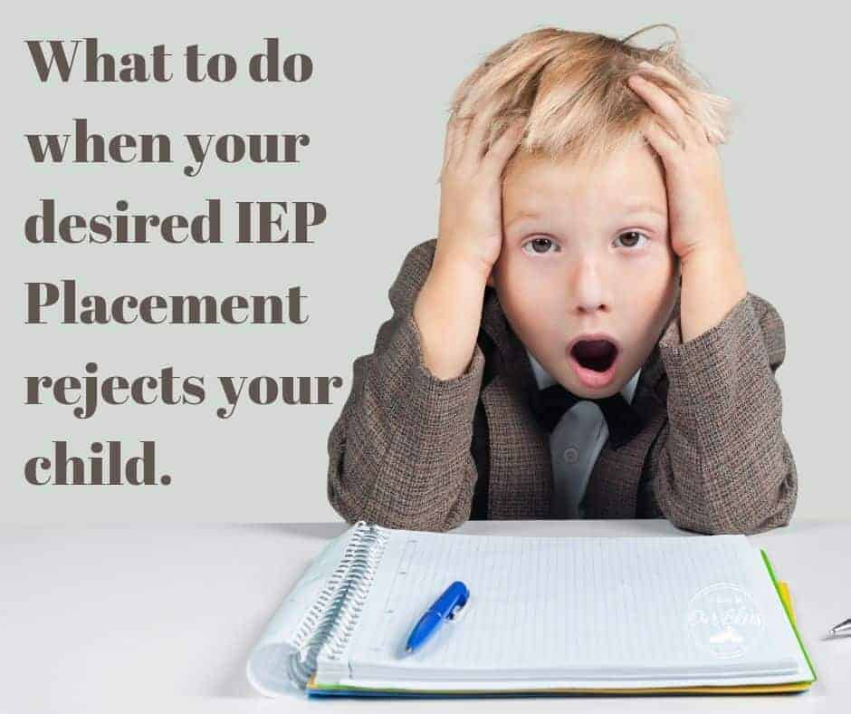 upset child because he was rejected from a private IEP placement