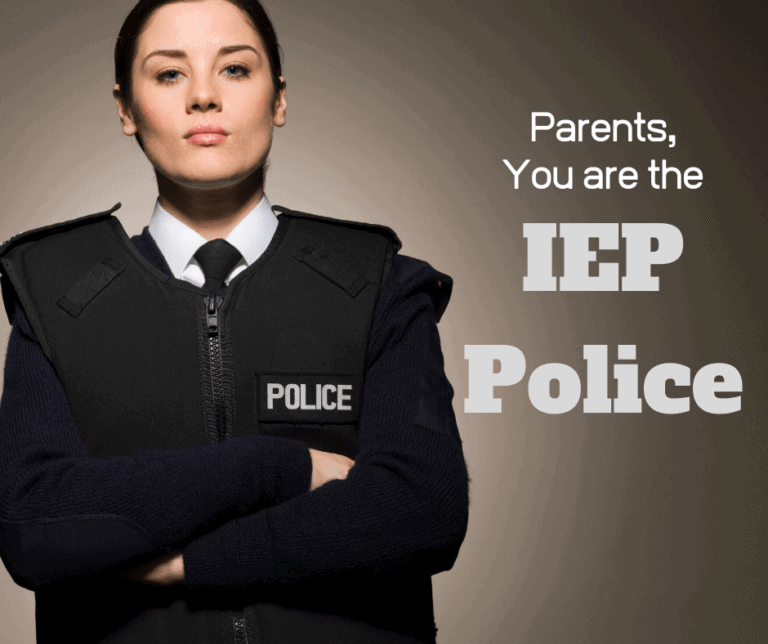 Parents, You are the IEP Police. Yes, you!