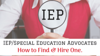 How to Find and Hire a Special Education Advocate for your IEP.