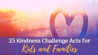 {Kindness Challenge} 25 Easy Ideas for Kids and Families.