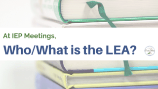 Who or What is the LEA at an IEP Meeting?