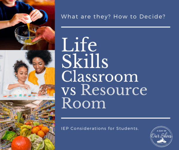 Should your Child be in a Life Skills Classroom? Is that the Same as a Resource Room?