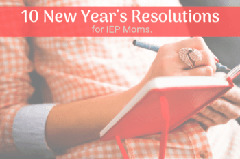 10 New Year's Resolutions for IEP Moms