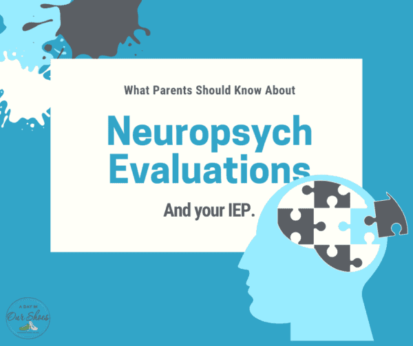 what parents should know about neuropsych evals and their IEP