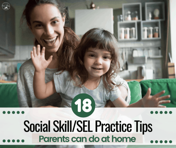 18 Tips to work on Social Skills/SEL while you're stuck at home (from a BCBA!)