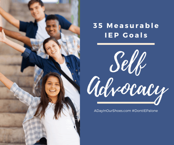 35 Measurable Self Advocacy/Self Determination IEP Goals.