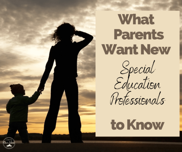 What Parents Want New Special Education Professionals to Know