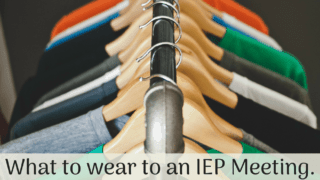 What to wear to an IEP meeting. Because, yes, it matters.