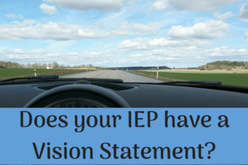 Why your IEP needs a Vision Statement