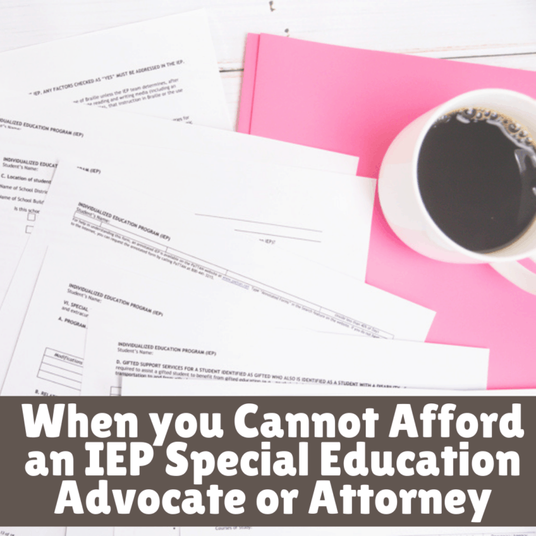 When you Cannot Afford an IEP Special Education Advocate or Attorney | Tips for Parents