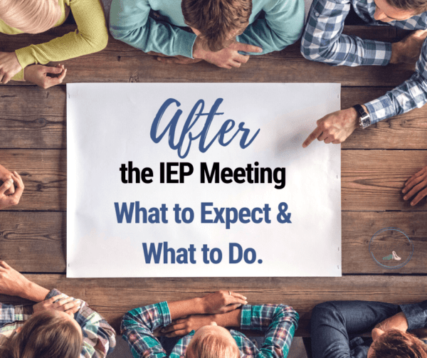 What happens after an IEP Meeting? And what to do next.