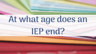 At what age does an IEP end?