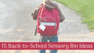 15 Back-to-School Sensory Bin Ideas