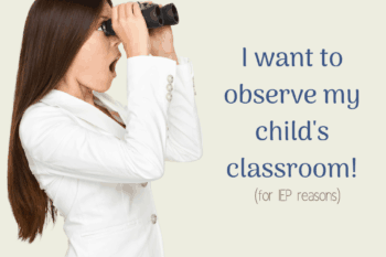 Can parents observe the classroom? For IEP reasons?